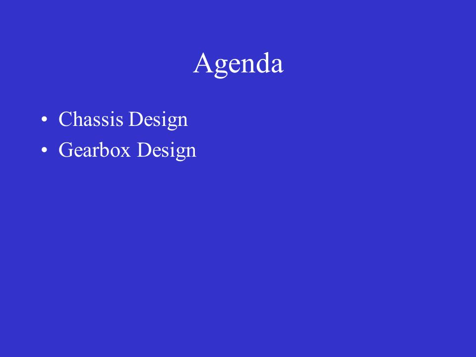Agenda Chassis Design Gearbox Design