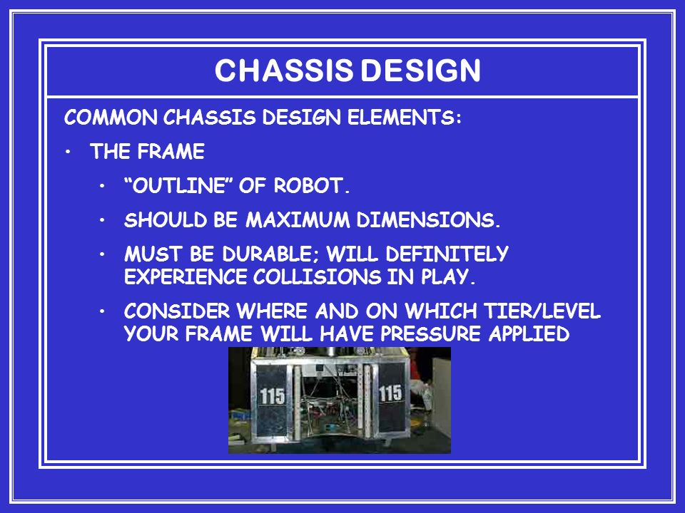 CHASSIS DESIGN COMMON CHASSIS DESIGN ELEMENTS: THE FRAME