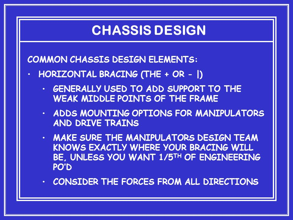 CHASSIS DESIGN COMMON CHASSIS DESIGN ELEMENTS: