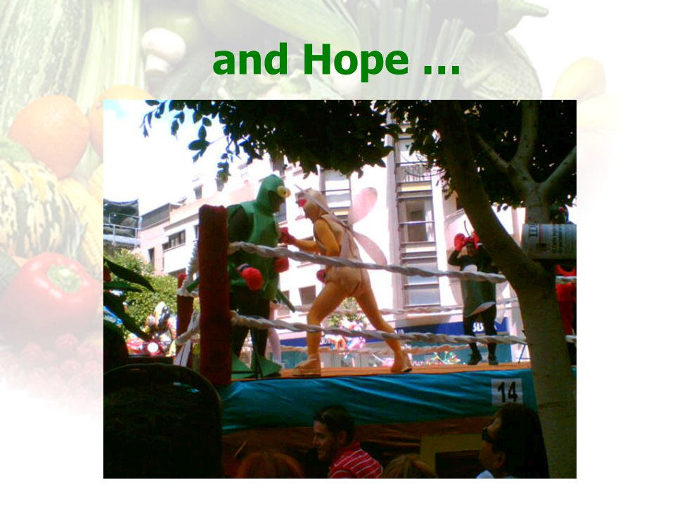 and Hope …