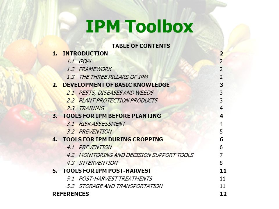 IPM Toolbox TABLE OF CONTENTS 1. Introduction 2 1.1 Goal 2