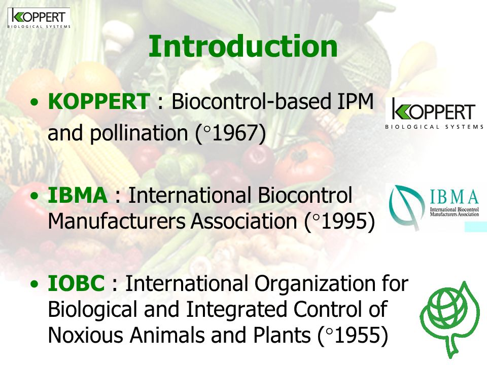 Introduction KOPPERT : Biocontrol-based IPM and pollination (1967)
