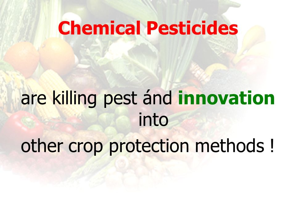 are killing pest ánd innovation into other crop protection methods !