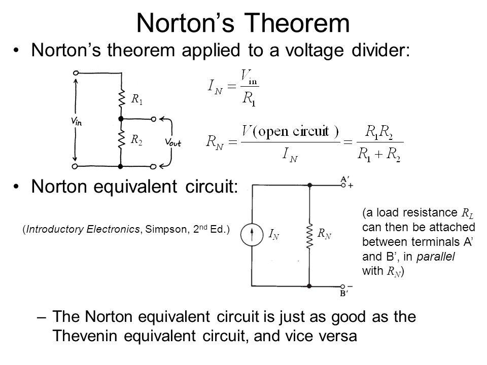 Norton's Theorem Norton's theorem applied to a voltage divider: