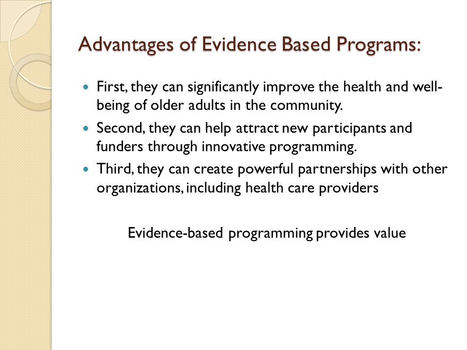 Advantages of Evidence Based Programs:
