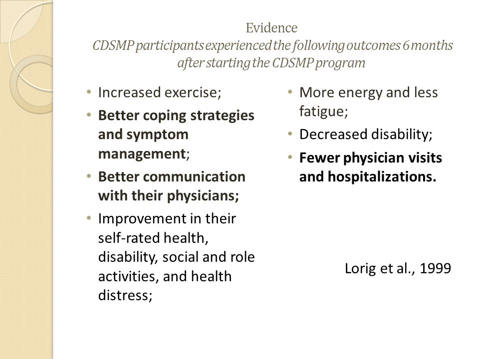 Better coping strategies and symptom management;