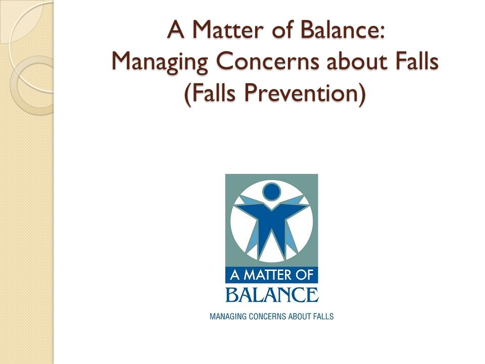 A Matter of Balance: Managing Concerns about Falls (Falls Prevention)