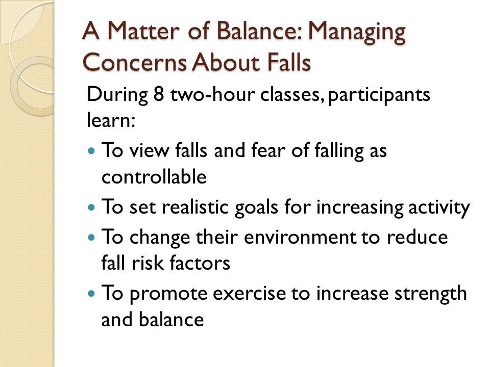 A Matter of Balance: Managing Concerns About Falls
