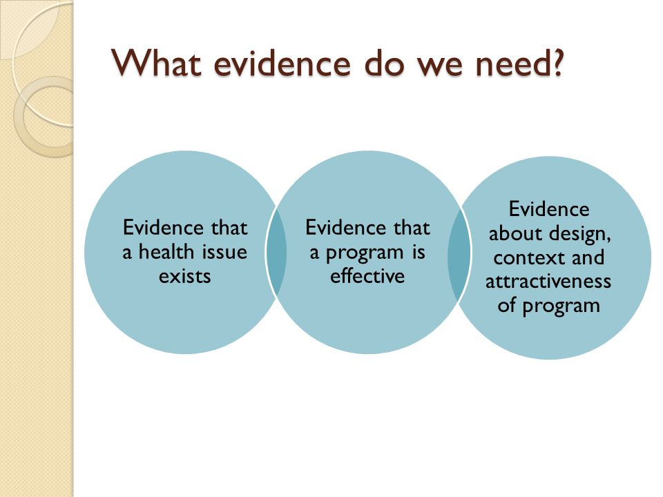 What evidence do we need