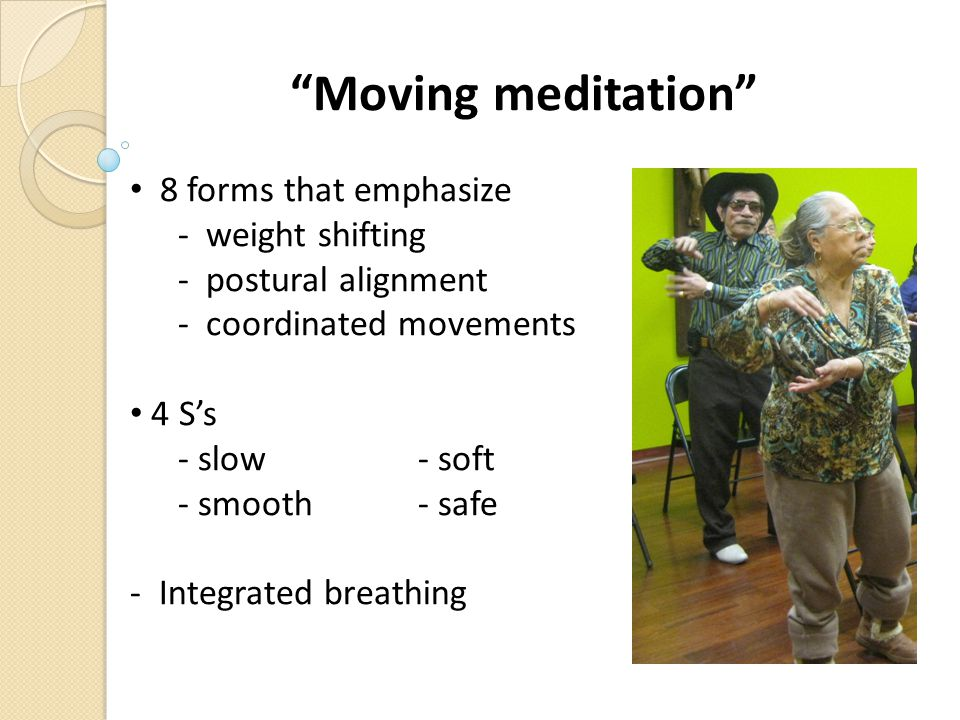 Moving meditation 8 forms that emphasize - weight shifting