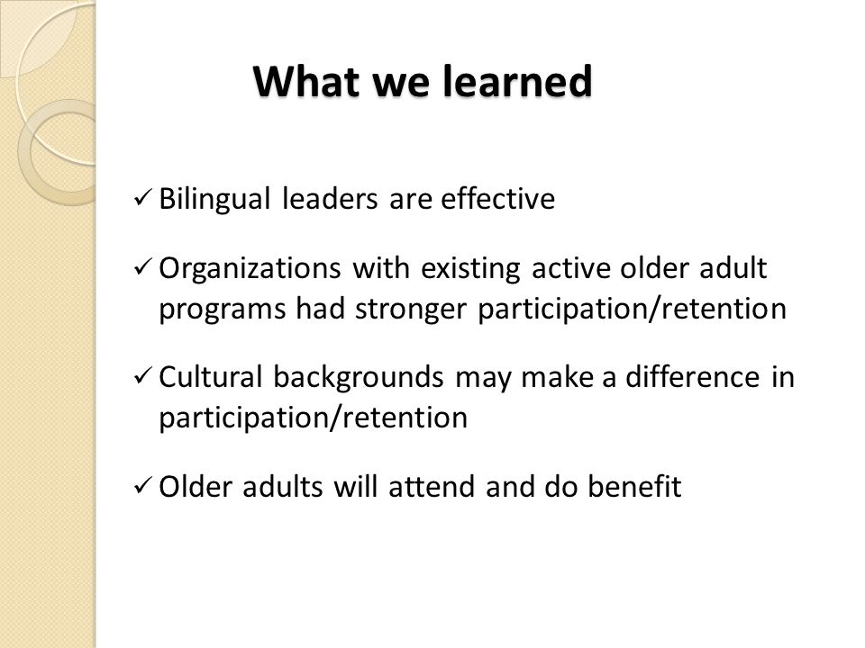 What we learned Bilingual leaders are effective