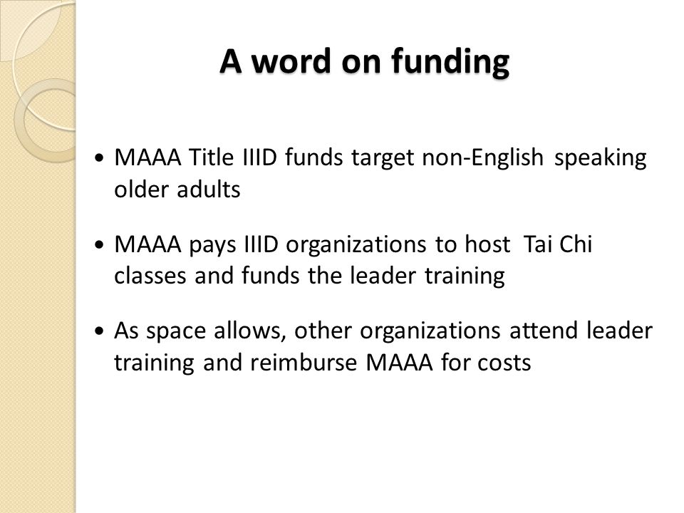 A word on funding MAAA Title IIID funds target non-English speaking older adults.