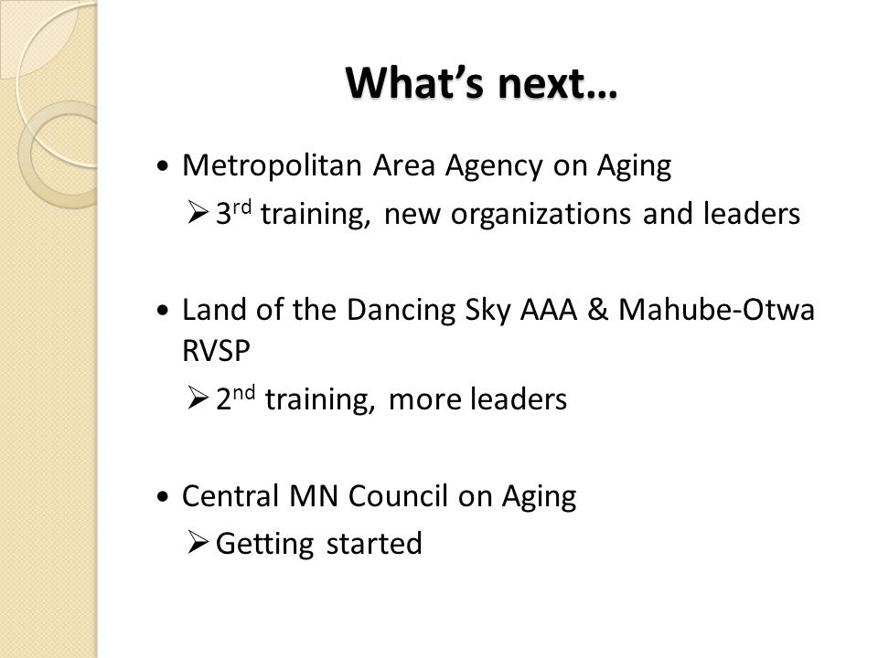 What's next… Metropolitan Area Agency on Aging