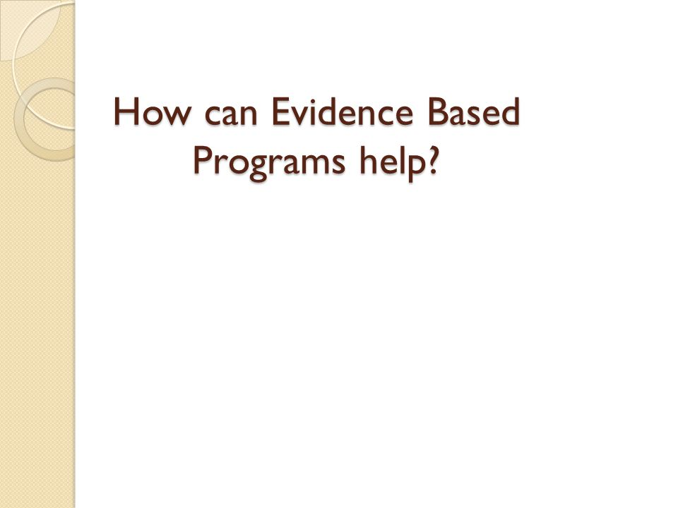 How can Evidence Based Programs help