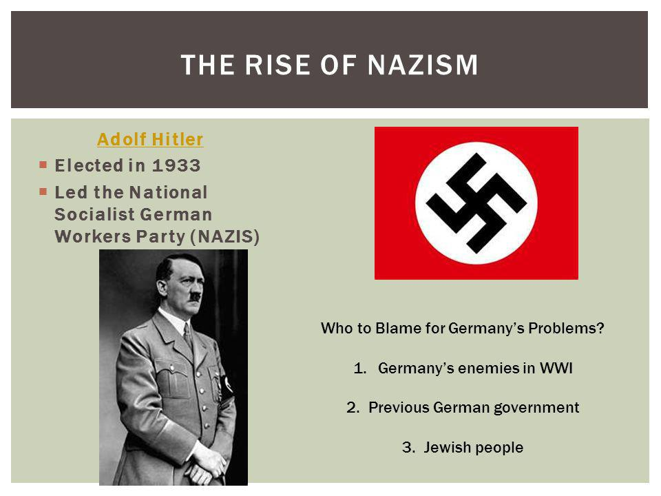 The Rise of Nazism Adolf Hitler Elected in 1933