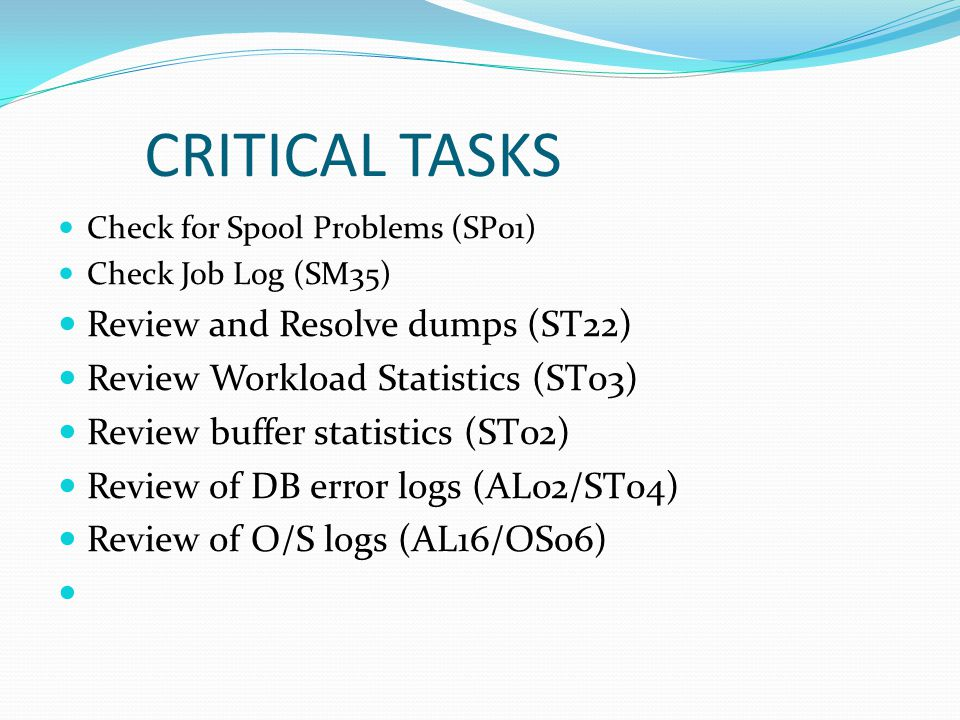 CRITICAL TASKS Review and Resolve dumps (ST22)