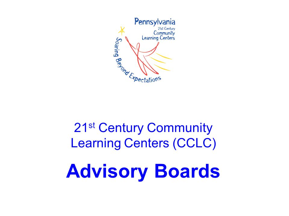 21st Century Community Learning Centers (CCLC) Advisory Boards