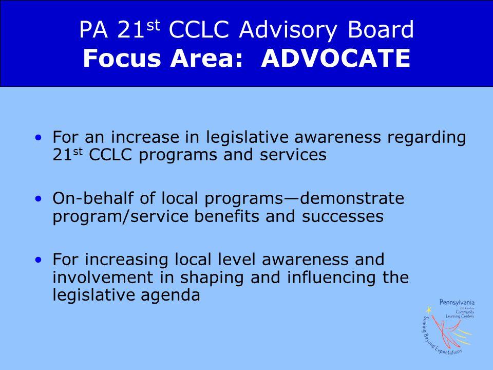 PA 21st CCLC Advisory Board Focus Area: ADVOCATE