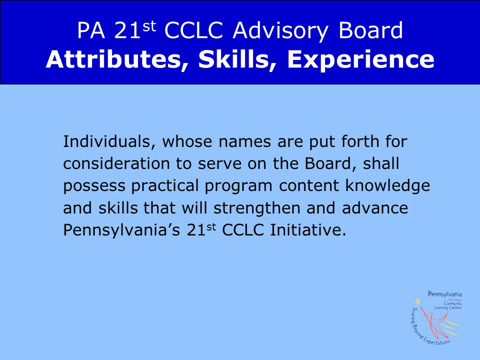 PA 21st CCLC Advisory Board Attributes, Skills, Experience