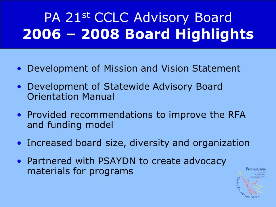 PA 21st CCLC Advisory Board 2006 – 2008 Board Highlights
