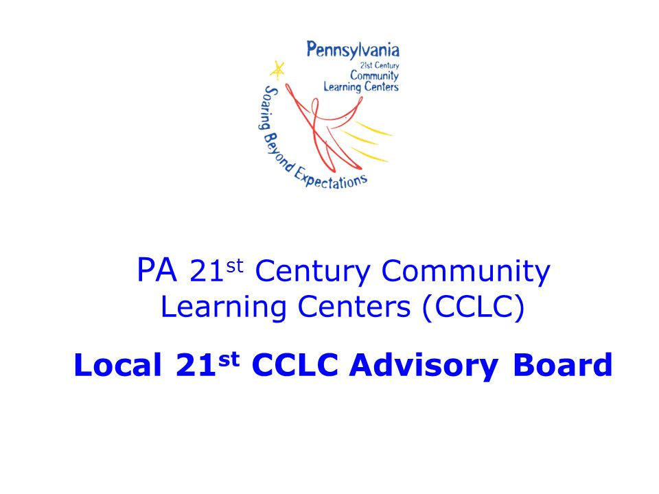 PA 21st Century Community Learning Centers (CCLC) Local 21st CCLC Advisory Board
