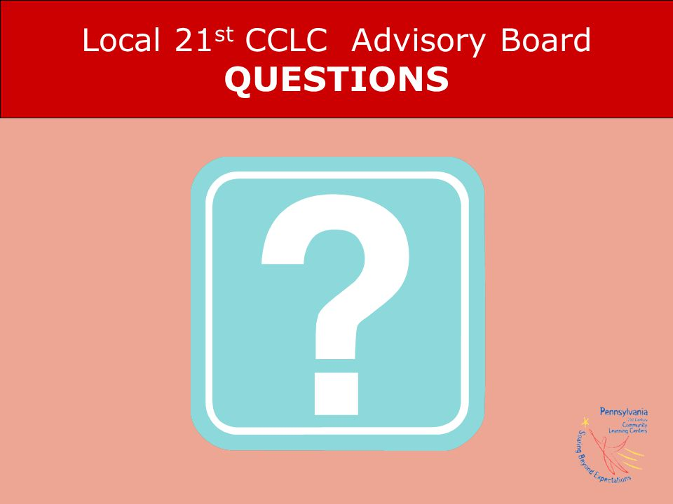 Local 21st CCLC Advisory Board QUESTIONS