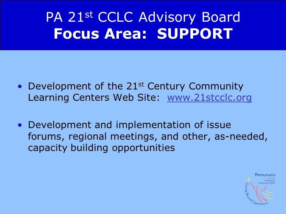 PA 21st CCLC Advisory Board Focus Area: SUPPORT