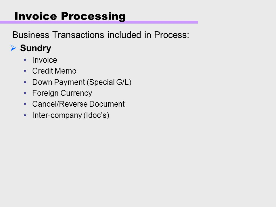 Invoice Processing Business Transactions included in Process: Sundry