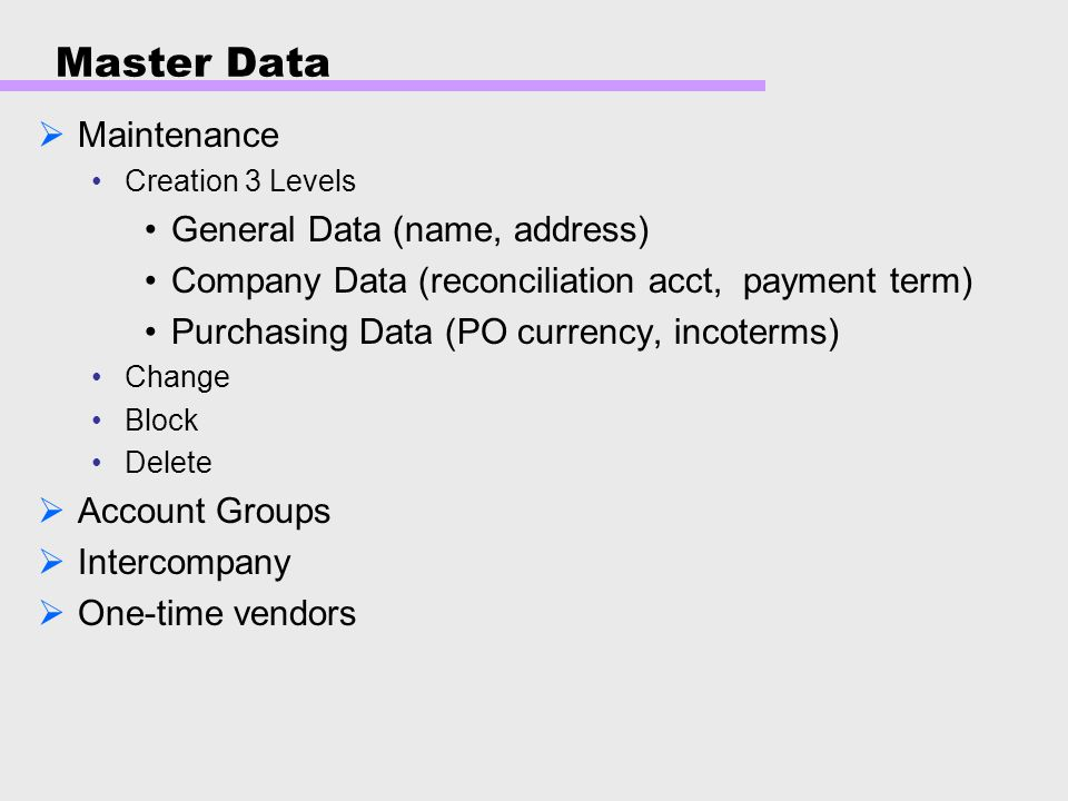 Master Data Maintenance General Data (name, address)