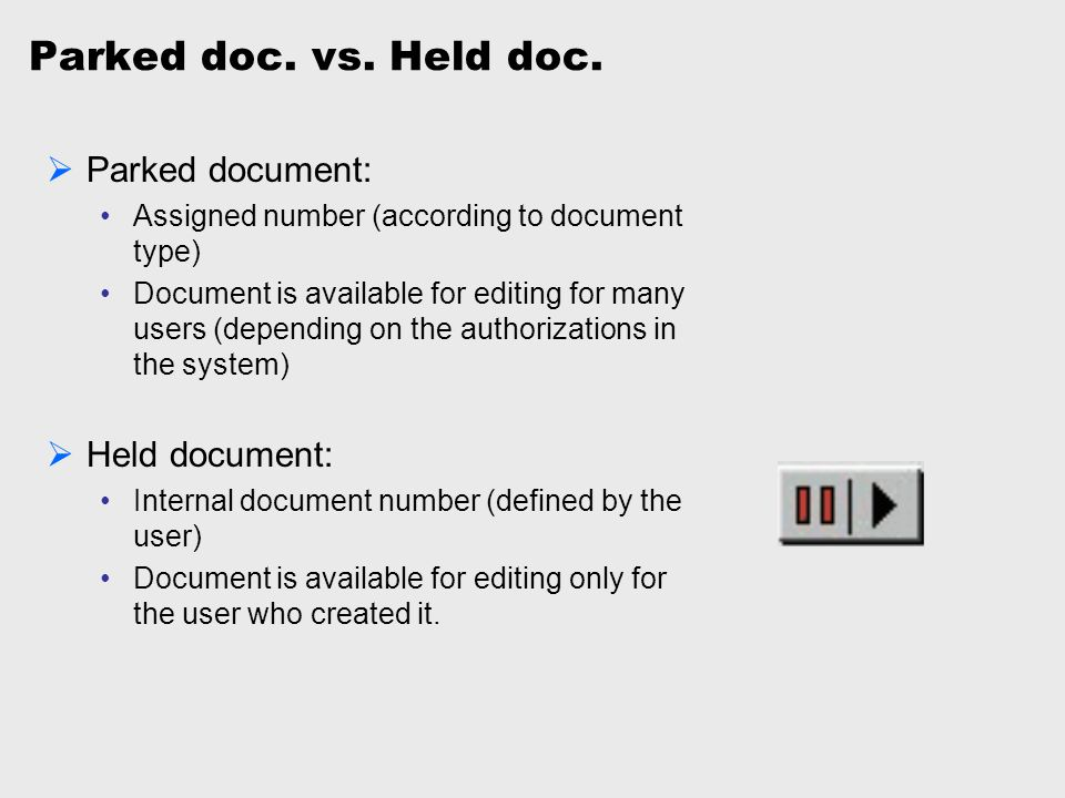 Parked doc. vs. Held doc. Parked document: Held document: