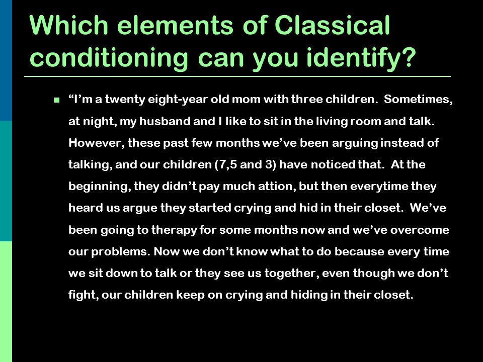 Which elements of Classical conditioning can you identify