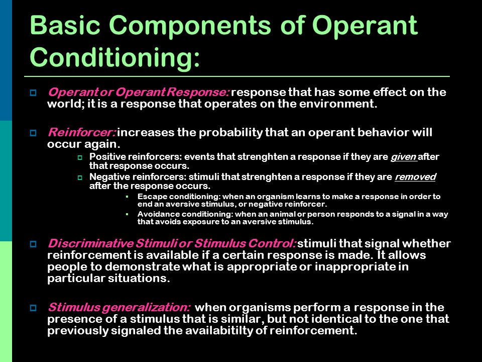 Basic Components of Operant Conditioning: