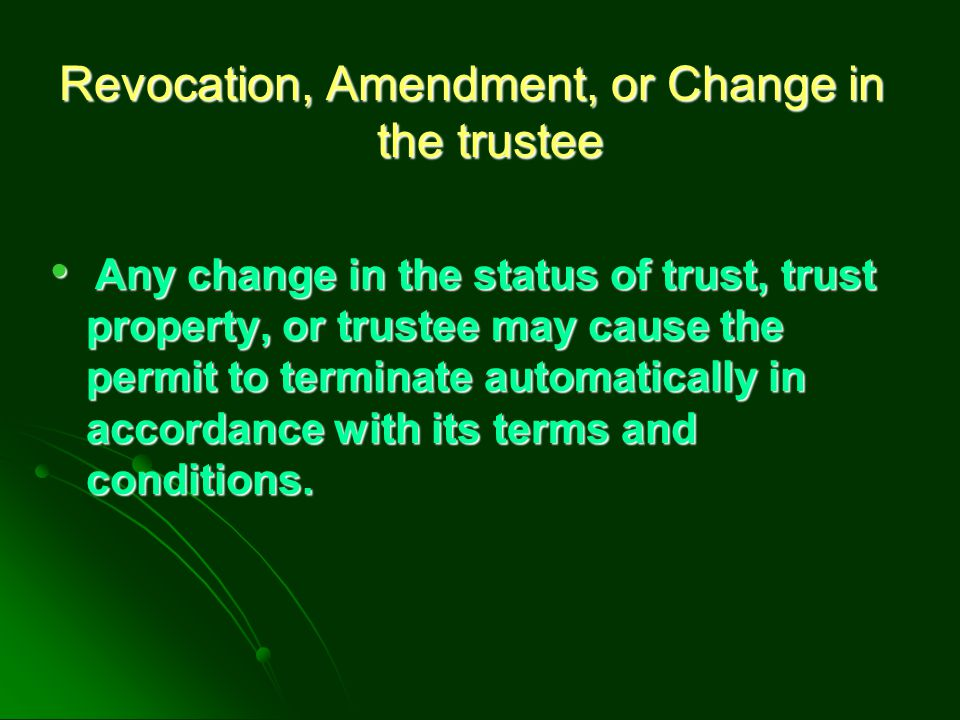 Revocation, Amendment, or Change in the trustee