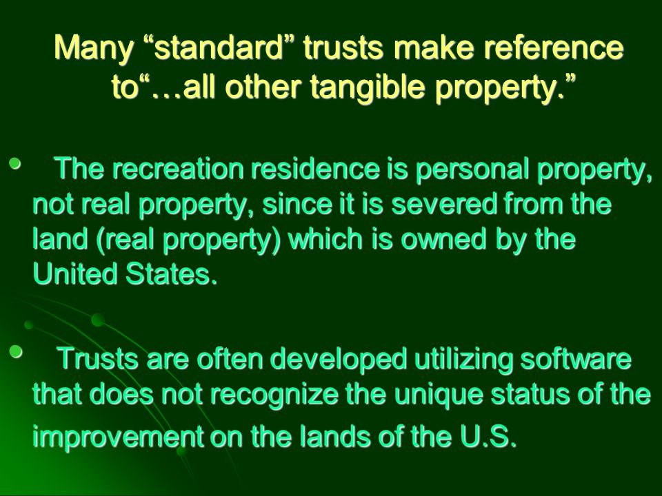 Many standard trusts make reference to …all other tangible property