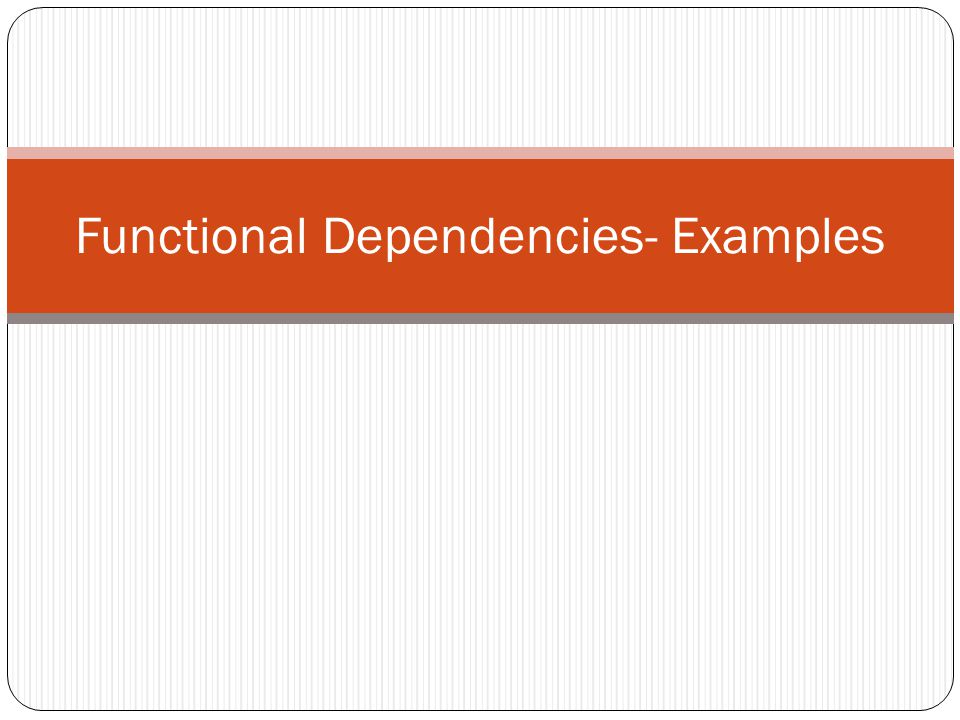 Functional Dependencies- Examples