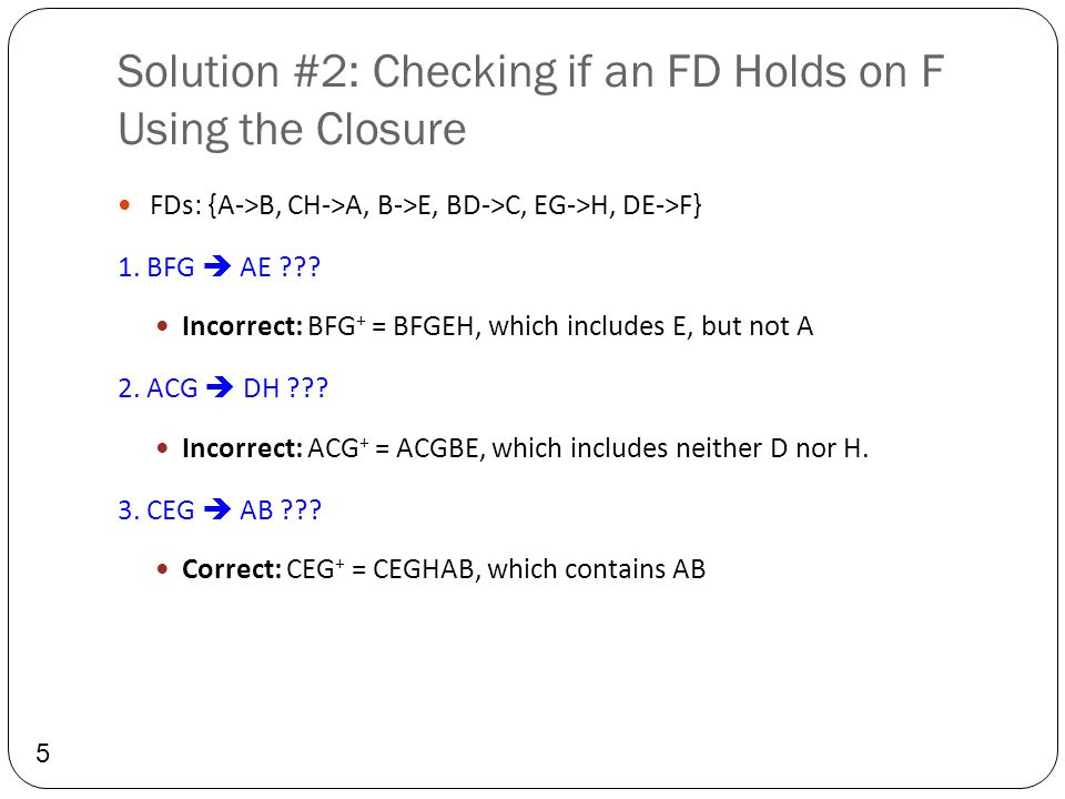 Solution #2: Checking if an FD Holds on F Using the Closure