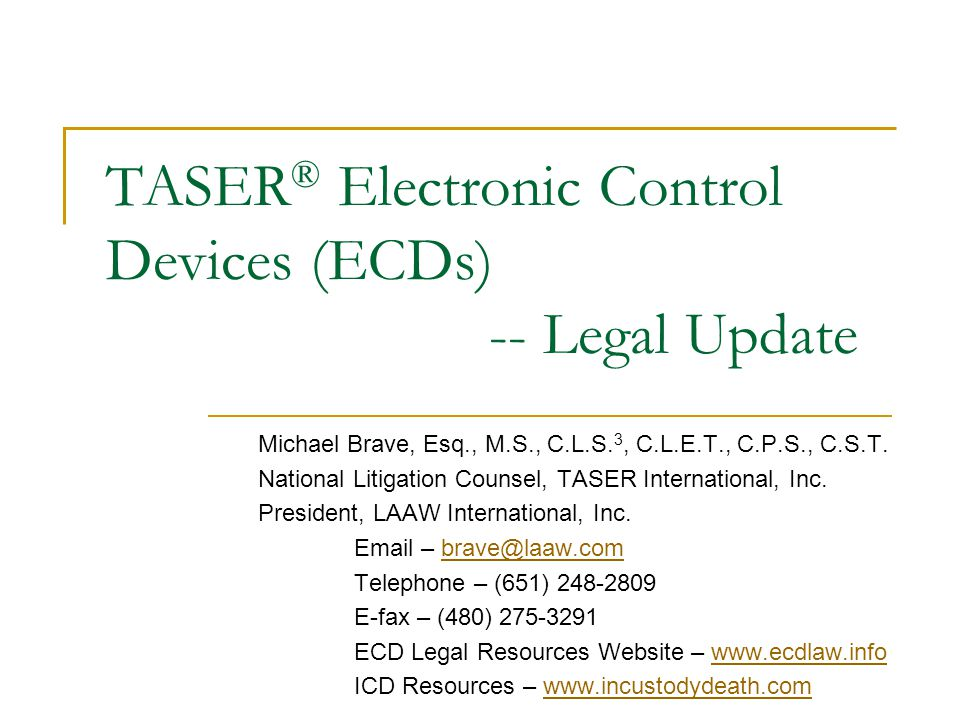 TASER® Electronic Control Devices (ECDs) -- Legal Update
