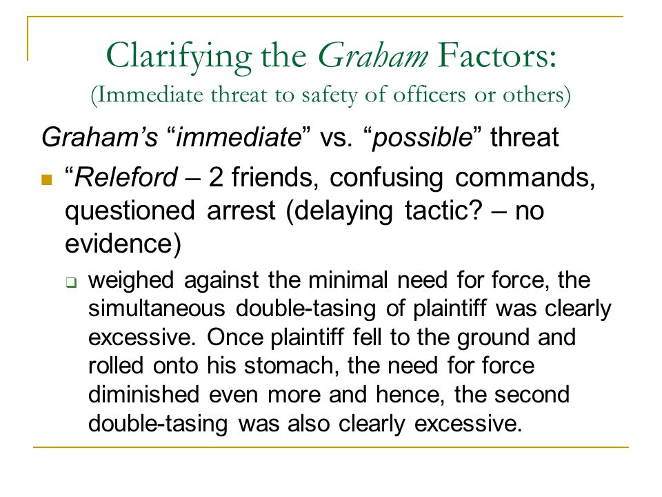 Clarifying the Graham Factors: (Immediate threat to safety of officers or others)