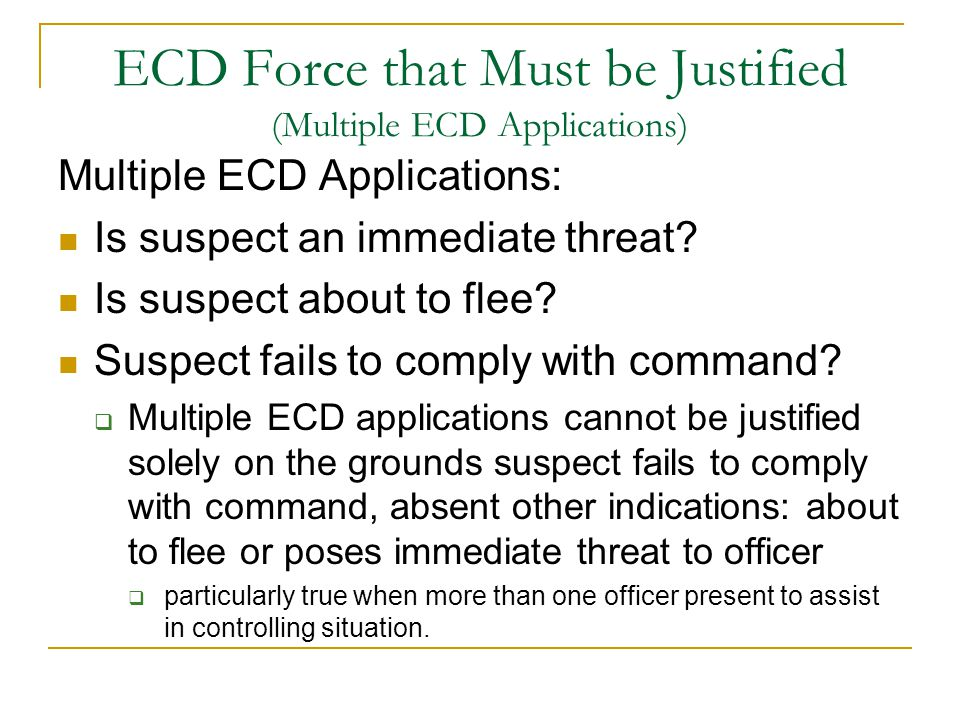 ECD Force that Must be Justified (Multiple ECD Applications)