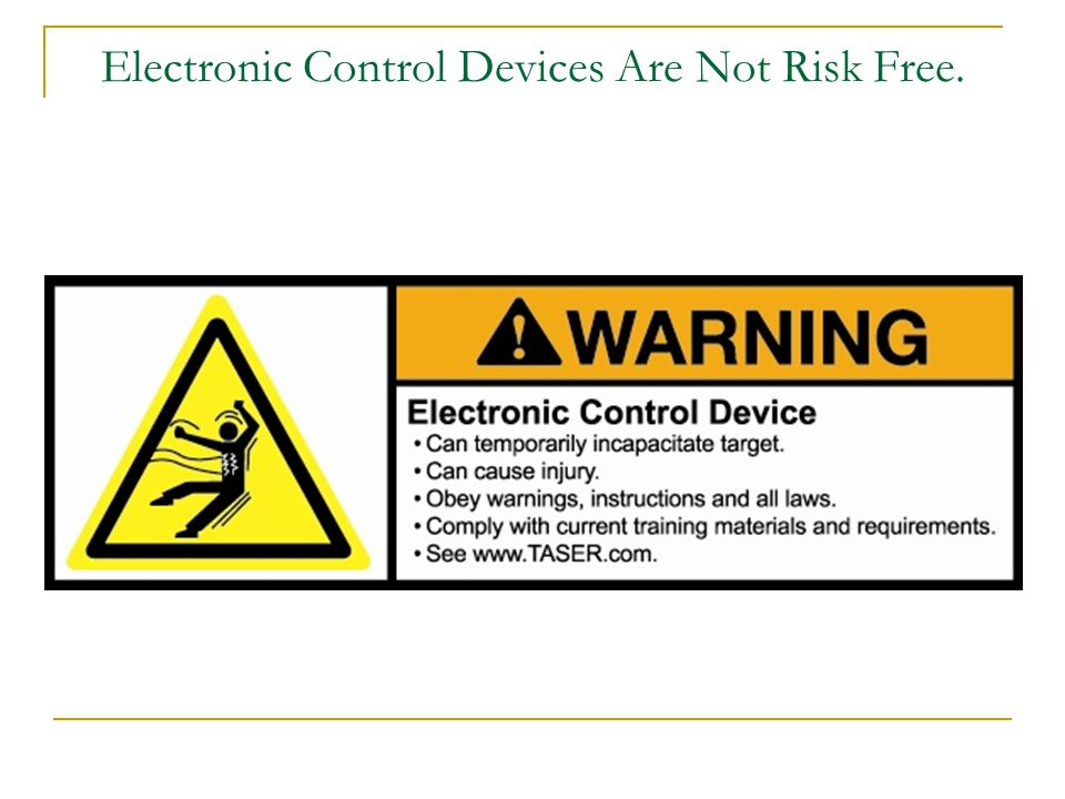 Electronic Control Devices Are Not Risk Free.