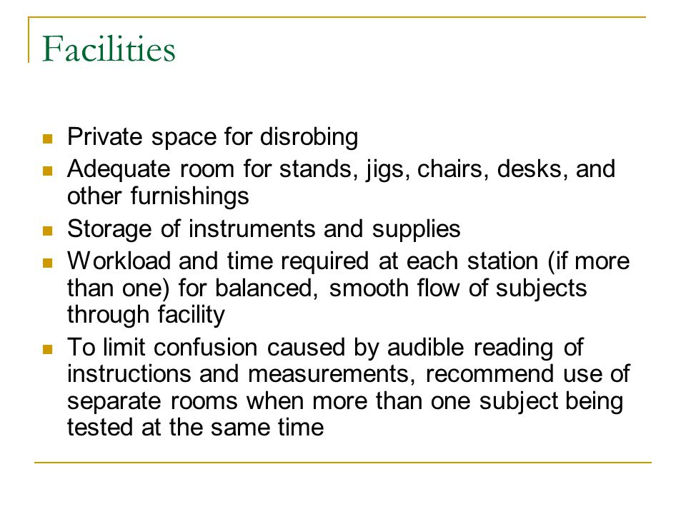 Facilities Private space for disrobing