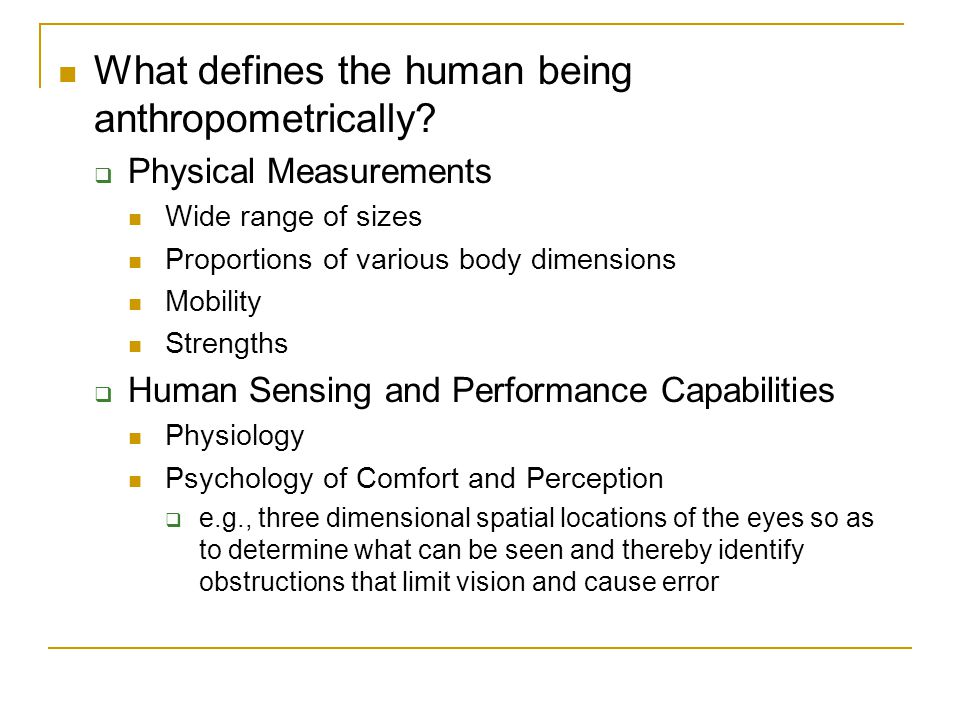What defines the human being anthropometrically
