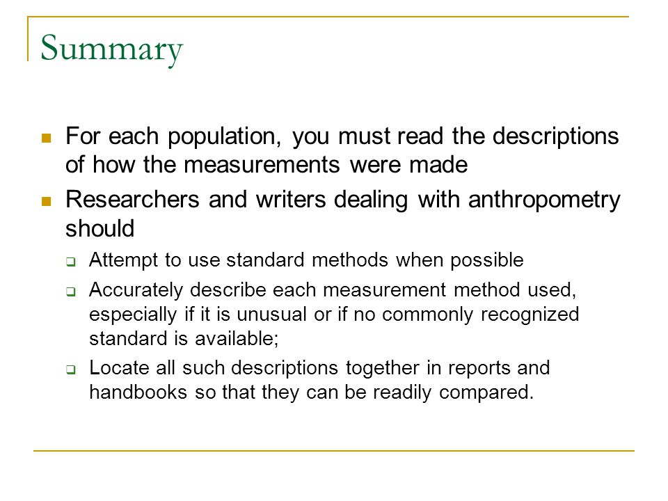 Summary For each population, you must read the descriptions of how the measurements were made.