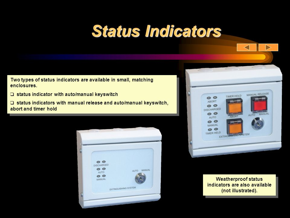 Weatherproof status indicators are also available (not illustrated).