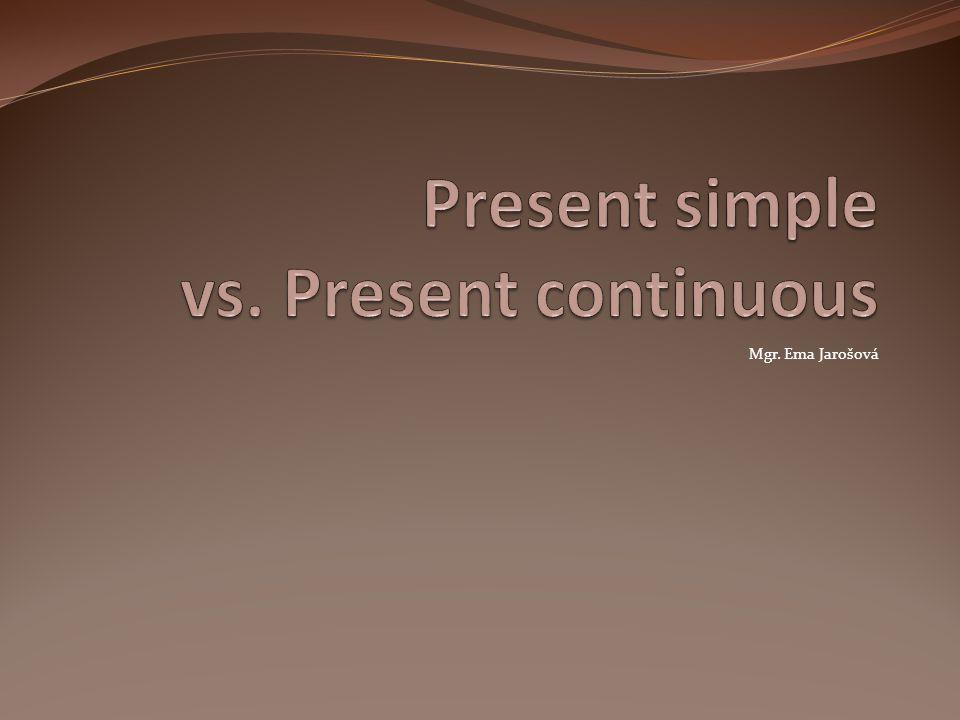 Present simple vs. Present continuous