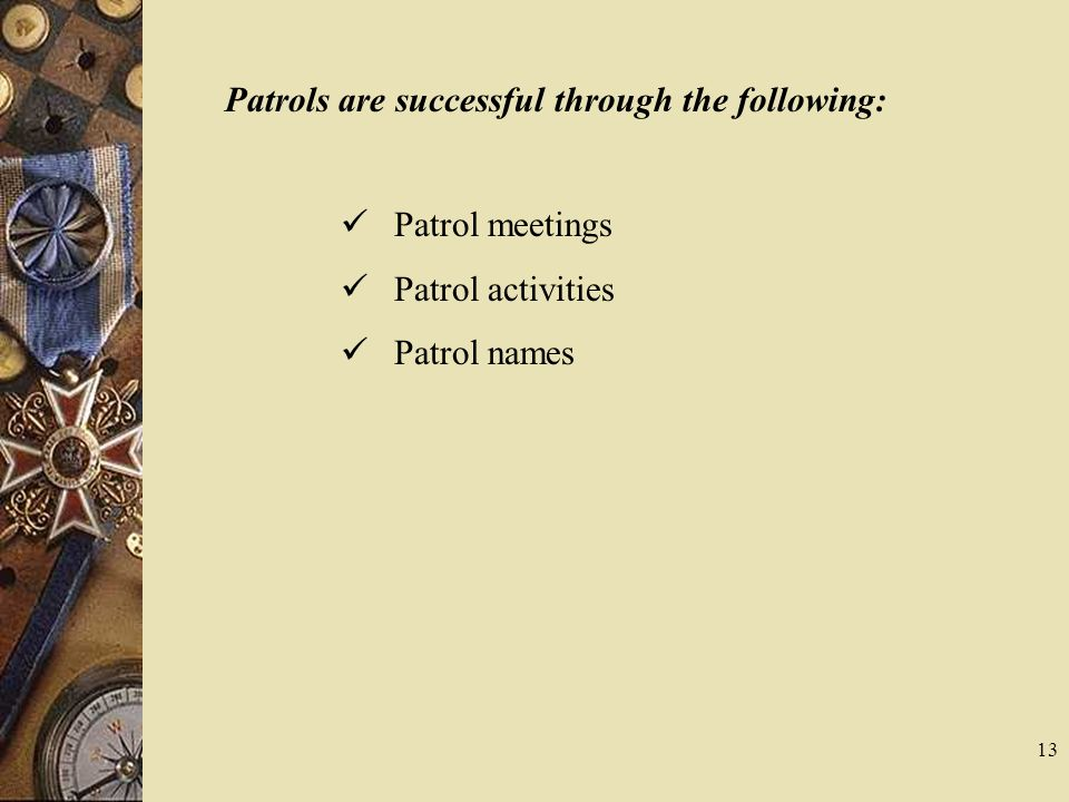 Patrols are successful through the following: