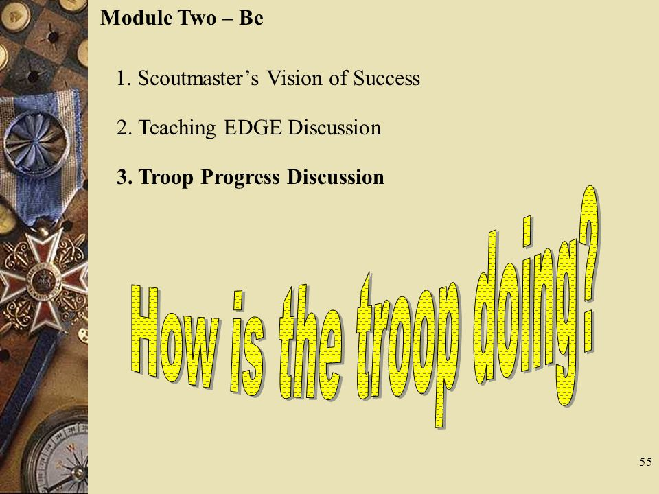 How is the troop doing Module Two – Be