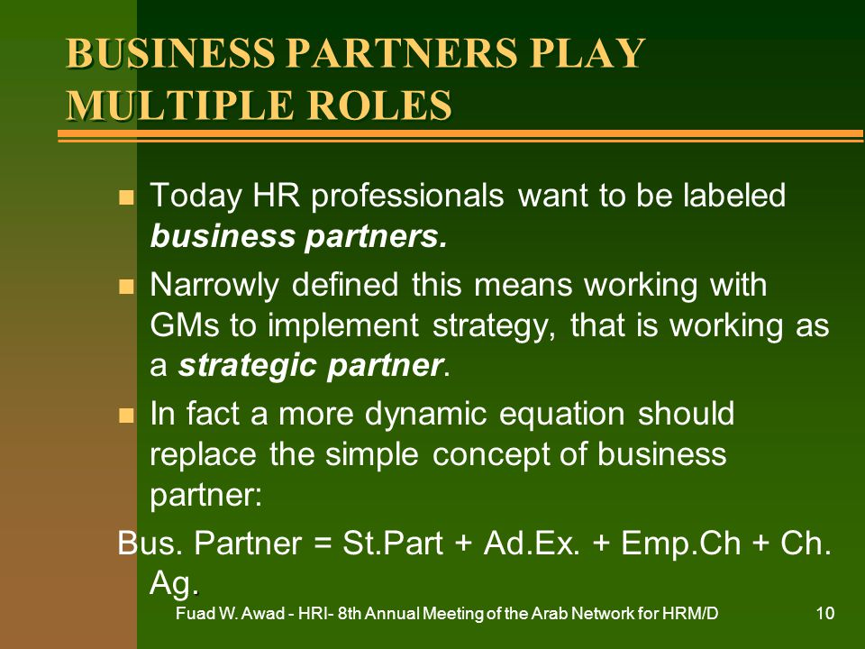 BUSINESS PARTNERS PLAY MULTIPLE ROLES