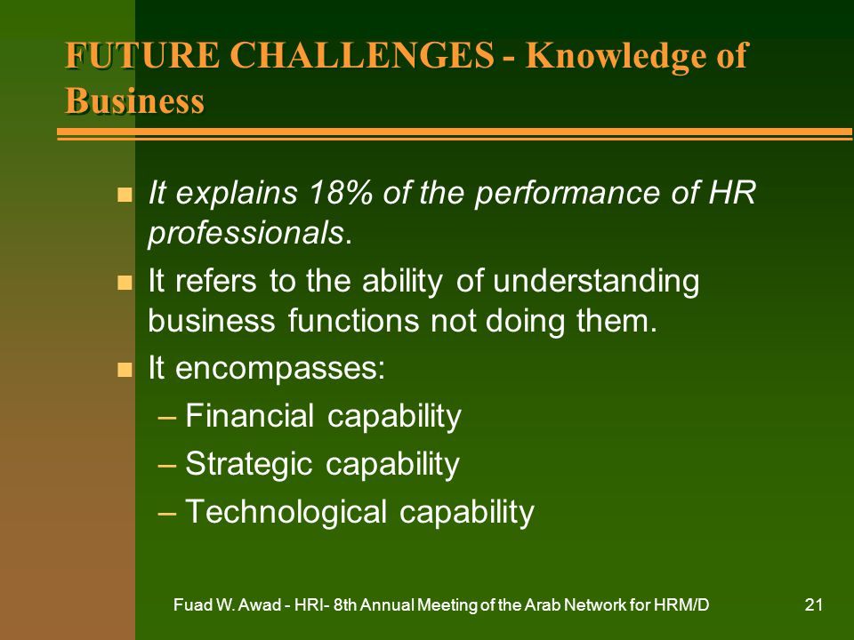 FUTURE CHALLENGES - Knowledge of Business