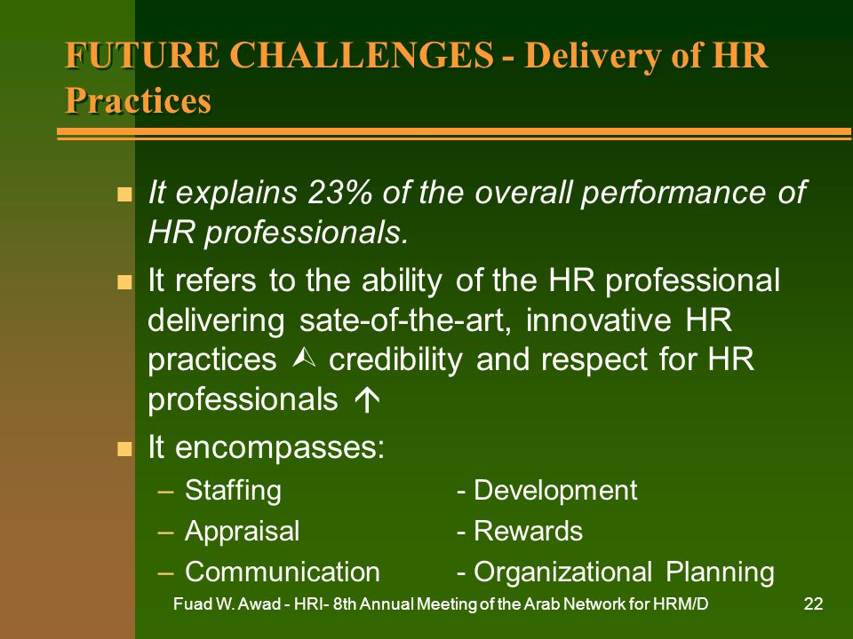 FUTURE CHALLENGES - Delivery of HR Practices